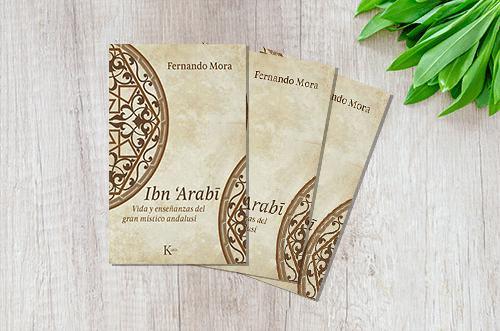 Reseña del libro Ibn Arabi. Vida y enseñanzas del gran místico andalusí.