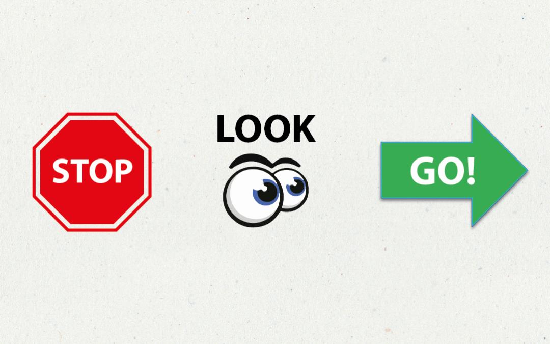 Stop, Look & Go!